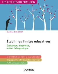 Téléchargez des livres pour le pdf en ligne gratuit Etablir les limites éducatives  - Évaluation, diagnostic, action thérapeutique CHM ePub DJVU par Caroline Goldman (Litterature Francaise) 9782100797004