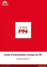Caroline Goldman - Le test PN - Nouveau guide d'interprétation.