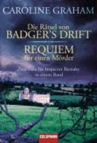 Caroline Graham - Die Rätsel von Badger's Drift/Requiem für einen Mörder - Zwei Fälle für Inspector Barnaby in einem Band.
