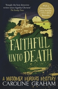 Caroline Graham - Faithful unto Death - A Midsomer Murders Mystery 5.