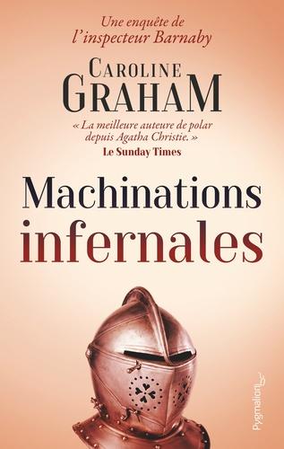 Caroline Graham - Machinations infernales.