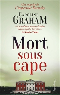 Caroline Graham - Mort sous cape.