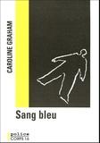 Caroline Graham - Sang bleu - Une enquête de l'inspecteur Barnaby.