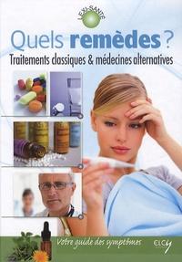 Caroline Green - Quels remèdes ? - Traitements classiques & médecines alternatives.