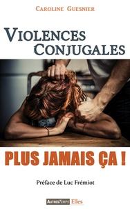 Caroline Guesnier - Violences conjugales : plus jamais ça.
