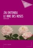Caroline Guézille - J'ai entendu le rire des roses.