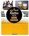 Caroline Guézille - Le petit traité Rustica de la bière maison.
