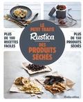 Caroline Guézille - Le petit traité Rustica des produits séchés.