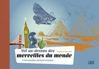 Caroline Guézille - Vol au-dessus des merveilles du monde - L'incroyable périple d'Oona.