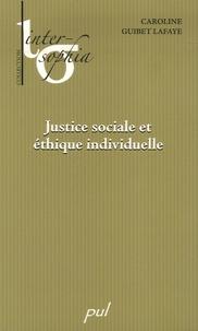 Caroline Guibet Lafaye - Justice sociale et éthique individuelle.