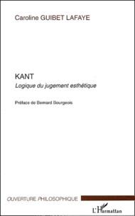 Caroline Guibet Lafaye - Kant - Logique du jugement esthétique.
