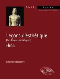 Caroline Guibet Lafaye - Leçons d'esthétique [Les formes artistiques , Hegel.