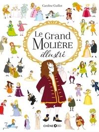 Caroline Guillot - Le Grand Molière illustré.