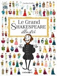 Caroline Guillot - Le Grand Shakespeare illustré.