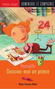 Caroline Hamel et Marie-Francine Hébert - Dessine-moi un prince.