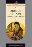 Caroline Herbelin et Béatrice Wisniewski - Arts du Vietnam - Nouvelles approches.
