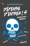 Caroline Héroux - Défense d'entrer T04 - Opération Québec.