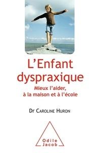 Lenfant dyspraxique - Mieux laider, à la maison et à lécole.pdf
