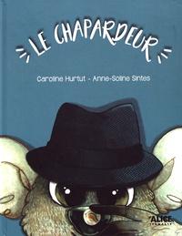 Caroline Hurtut et Anne-Soline Sintes - Le chapardeur.