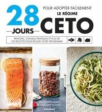 Caroline Hwang et Lisa Butterworth - 28 jours pour découvrir le régime Céto.