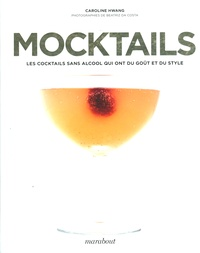 Caroline Hwang - Mocktails - Les cocktails sans alcool qui ont du goût et du style.