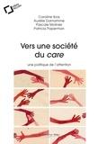 Caroline Ibos et Aurélie Damamme - Vers une société du care - Une politique de l'attention.