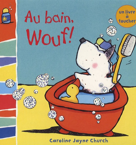 Caroline-Jayne Church - Au bain Wouf ! - Livre-bain.