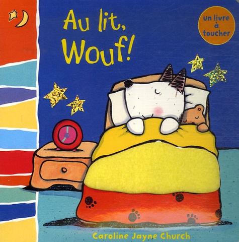 Caroline-Jayne Church - Au lit, Wouf !.