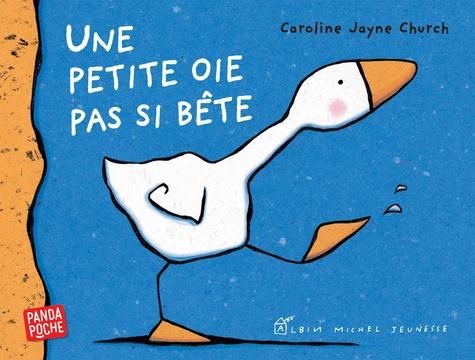 Caroline-Jayne Church - Une petite oie pas si bête.