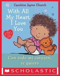 Caroline Jayne Church - With All My Heart, I Love You / Con todo mi corazón, te quiero.