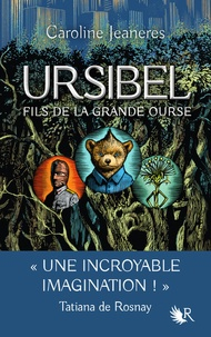 Caroline Jeaneres - Ursibel Tome 1 : Fils de la Grande Ourse.