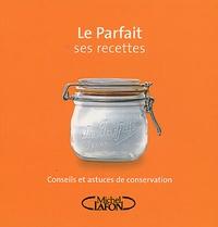 Le Parfait ses recettes - Conseils et astuces de conservation.pdf
