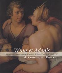 Caroline Joubert - Vénus et Adonis de Cornelis van Haarlem.