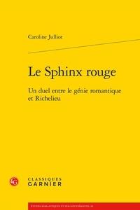Le Sphinx rouge - Un duel entre le génie romantique et Richelieu.pdf