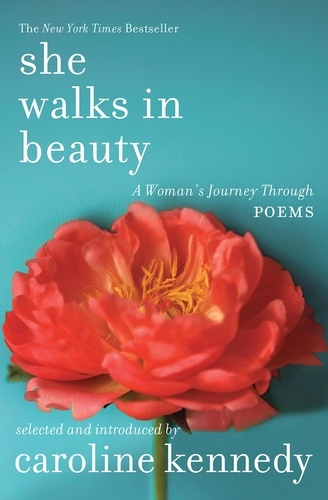 She Walks in Beauty. A Woman's Journey Through Poems