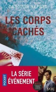 Caroline Kepnes - Les corps cachés.