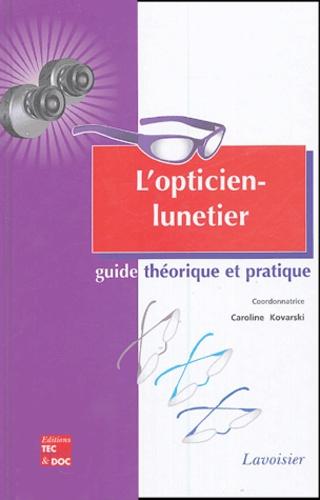 44b316e883 L'opticien-lunetier. Caroline Kovarski - Decitre - Livre - 9782743006518