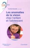 Caroline Kovarski - Les anomalies de la vision chez l'enfant et l'adolescent.