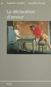 Caroline Kruse et Isabelle Grellet - La Déclaration d'amour.