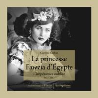 La Princesse Fawzia dEgypte - Limpératrice oubliée 1921-2013.pdf