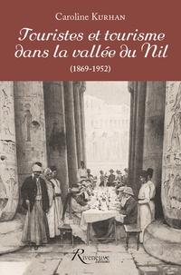 Caroline Kurhan - Touristes et tourisme dans la vallée du Nil (1869-1952).