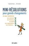 Caroline L. Arnold - Mini-résolutions pour grands changements.