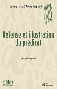 Caroline Lachet et Audrey Roig - Défense et illustration du prédicat.