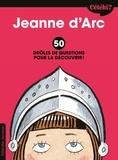 Caroline Laffon et Martine Laffon - Jeanne d'Arc - 50 drôles de questions pour la découvrir.