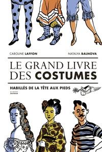 Caroline Laffon - Le grand livre des costumes.