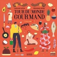Caroline Laffon et Véronique Joffre - Tour du monde gourmand.