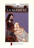 Caroline Lamarche et Charlotte Mollet - La Barbière.