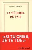 Caroline Lamarche - La mémoire de l'air.