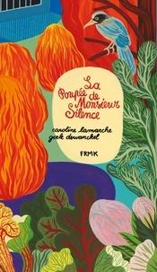 Caroline Lamarche et Goele Dewanckel - La poupée de monsieur Silence.