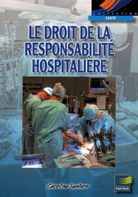 Le droit de la responsabilité hospitalière - Principes généraux et jurisprudences.pdf